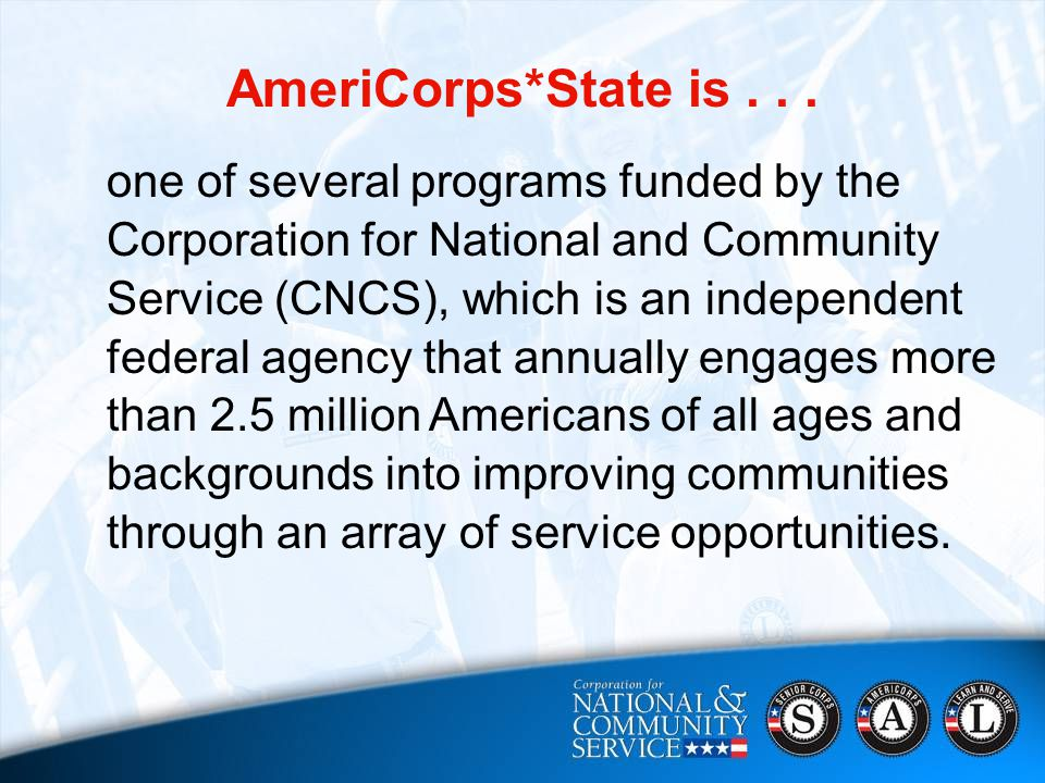 AmeriCorps*State is...