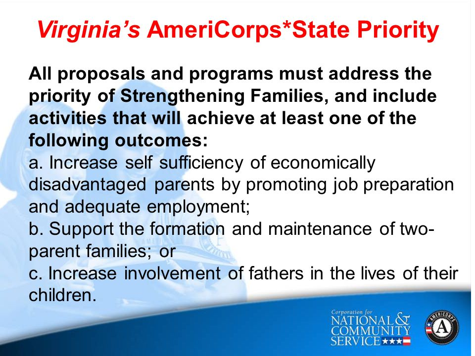 All proposals and programs must address the priority of Strengthening Families, and include activities that will achieve at least one of the following outcomes: a.