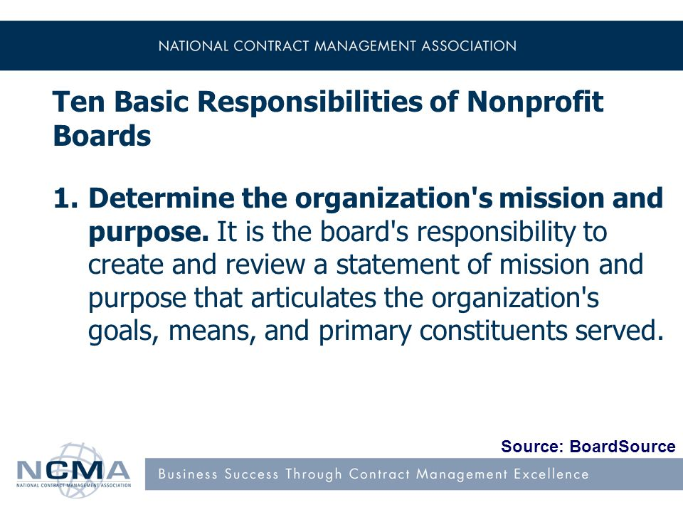 Ten Basic Responsibilities of Nonprofit Boards 1.Determine the organization s mission and purpose.