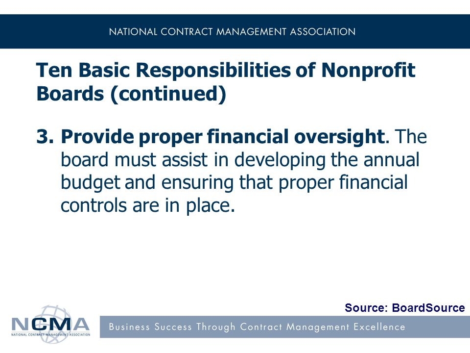 Ten Basic Responsibilities of Nonprofit Boards (continued) 3.Provide proper financial oversight.