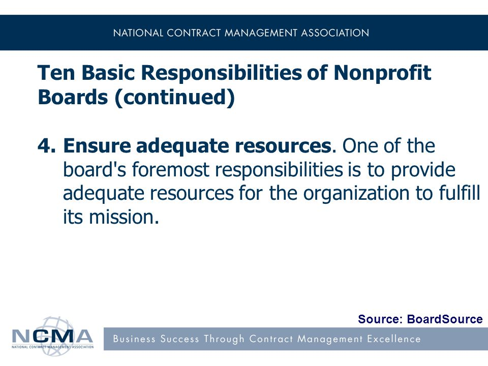 Ten Basic Responsibilities of Nonprofit Boards (continued) 4.Ensure adequate resources.
