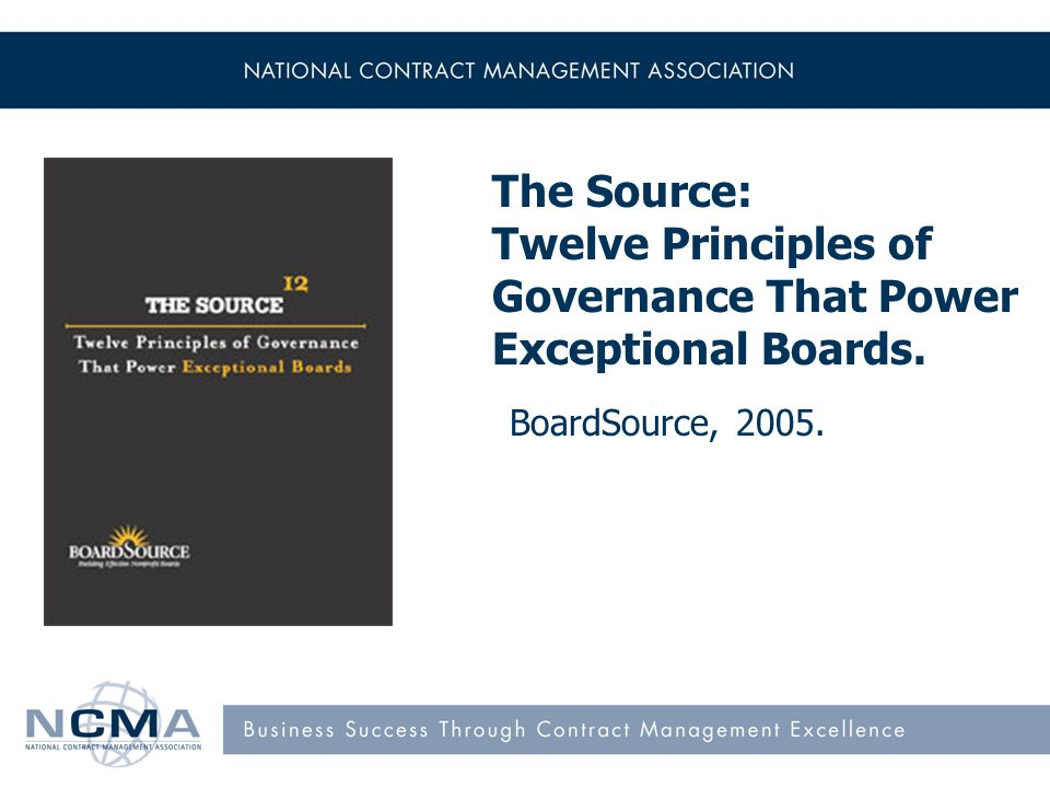 The Source: Twelve Principles of Governance That Power Exceptional Boards. BoardSource, 2005.