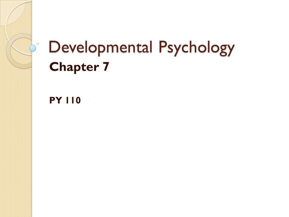 Developmental Psychology Chapter 7 PY 110