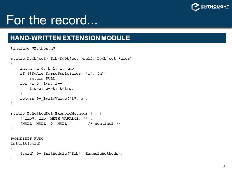 5 For the record... HAND-WRITTEN EXTENSION MODULE #include