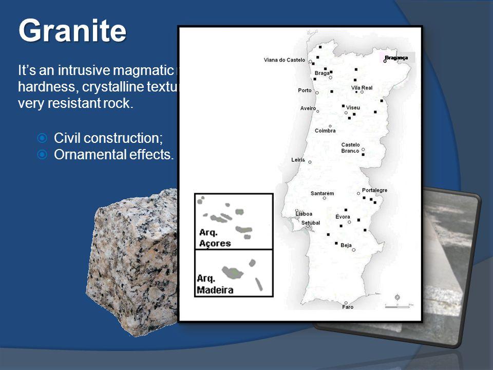 Granite  Civil construction;  Ornamental effects.