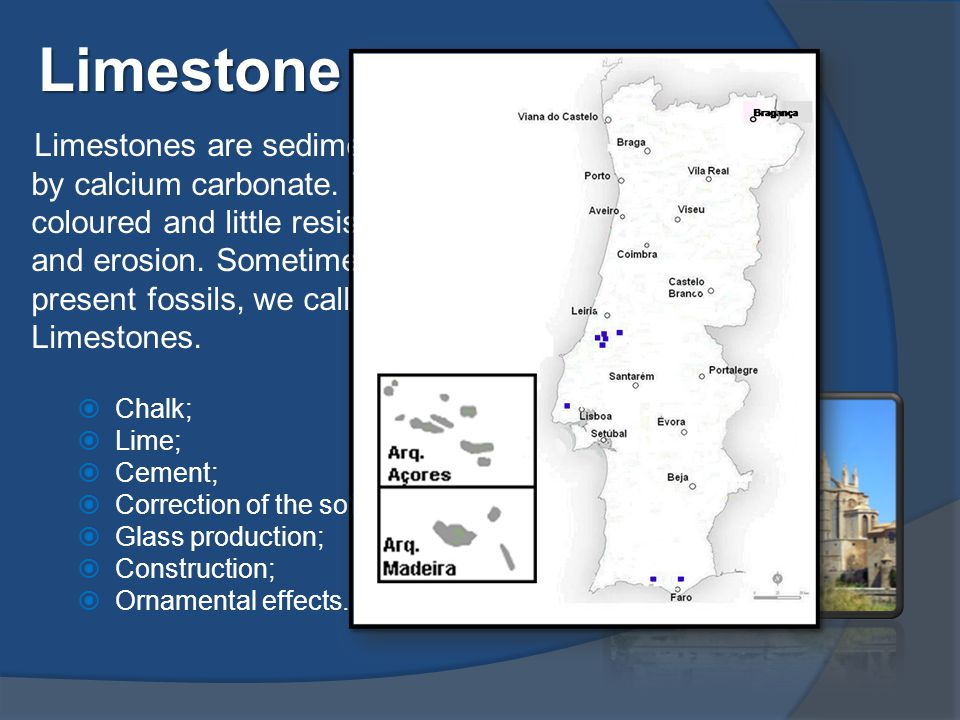 Limestones are sedimentary rocks, formed by calcium carbonate.