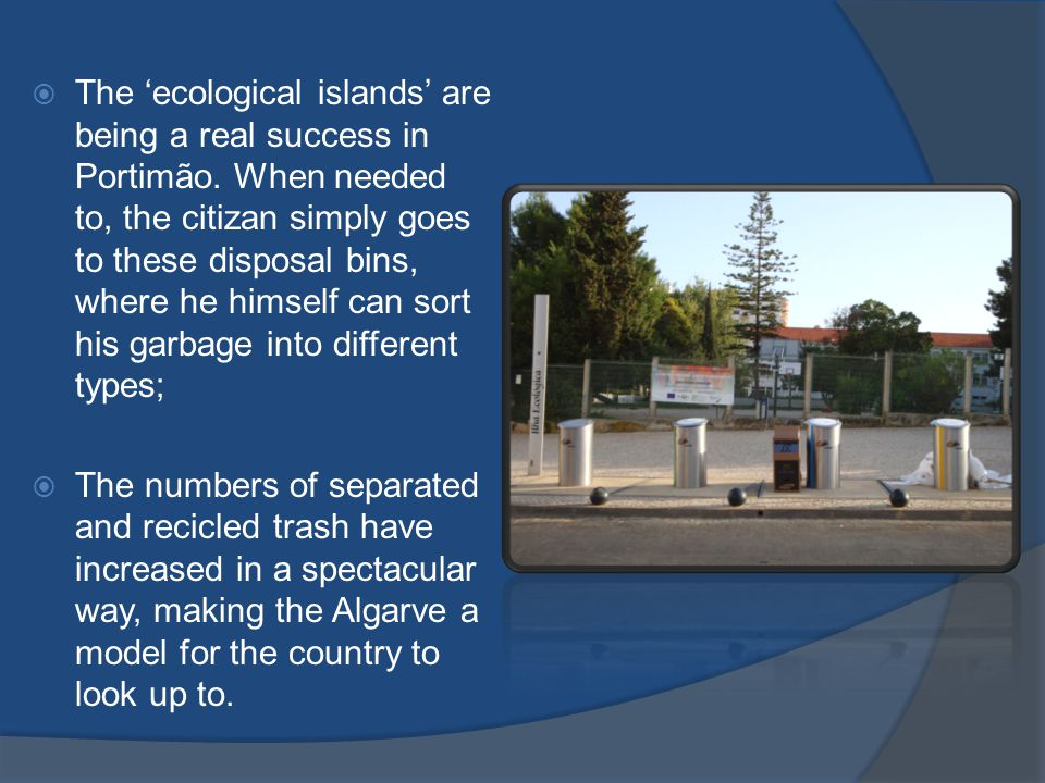 The 'ecological islands' are being a real success in Portimão.