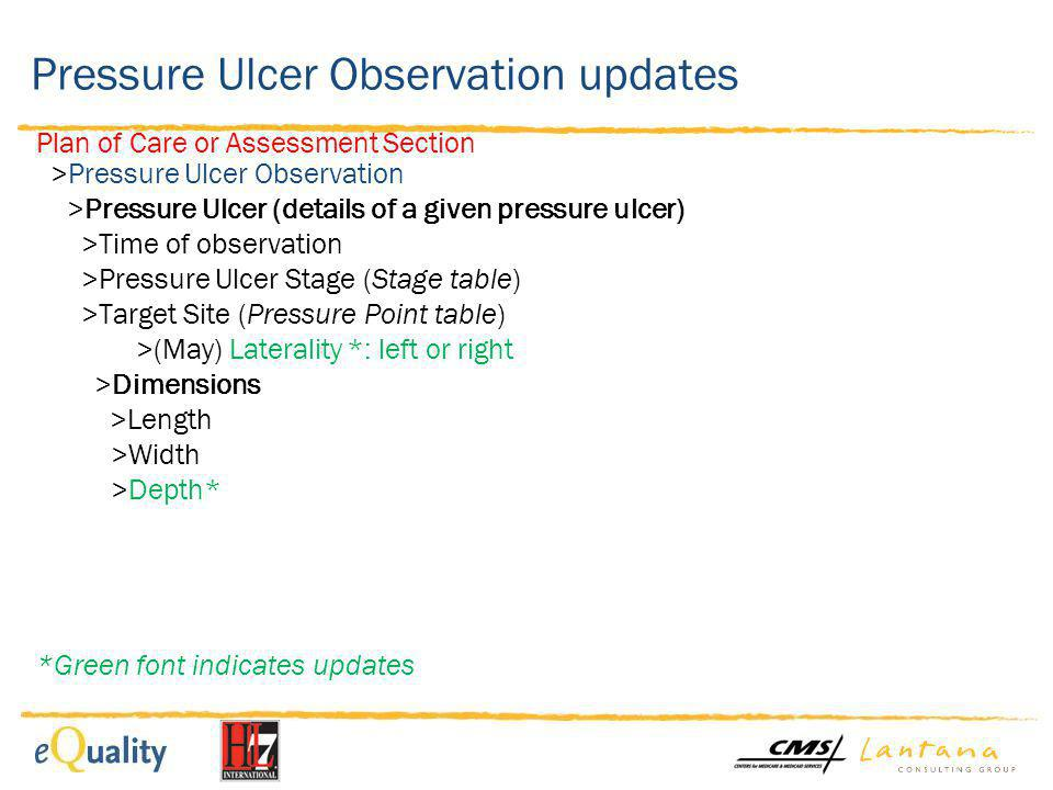 Pressure Ulcer Observation updates Plan of Care or Assessment Section >Pressure Ulcer Observation >Pressure Ulcer (details of a given pressure ulcer)