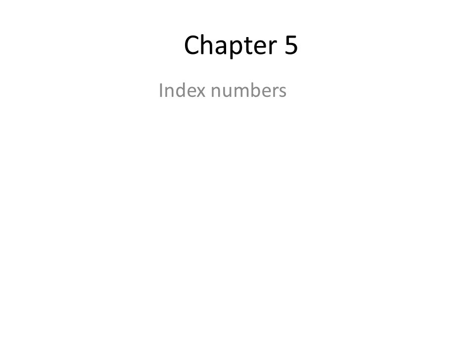 Chapter 5 Index numbers