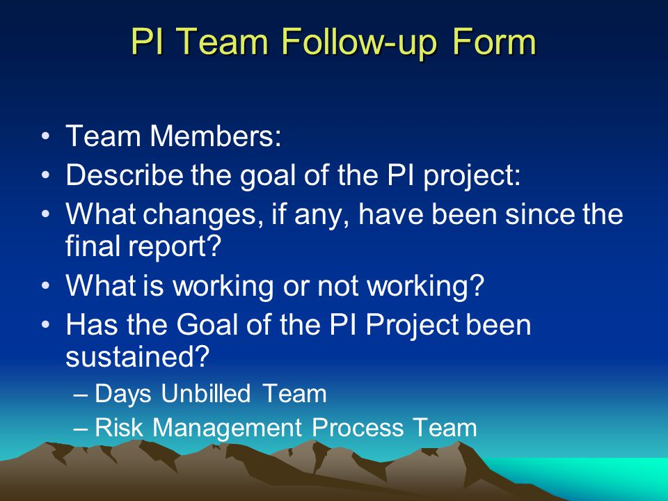 Team Members: Describe the goal of the PI project: What changes, if any, have been since the final report.