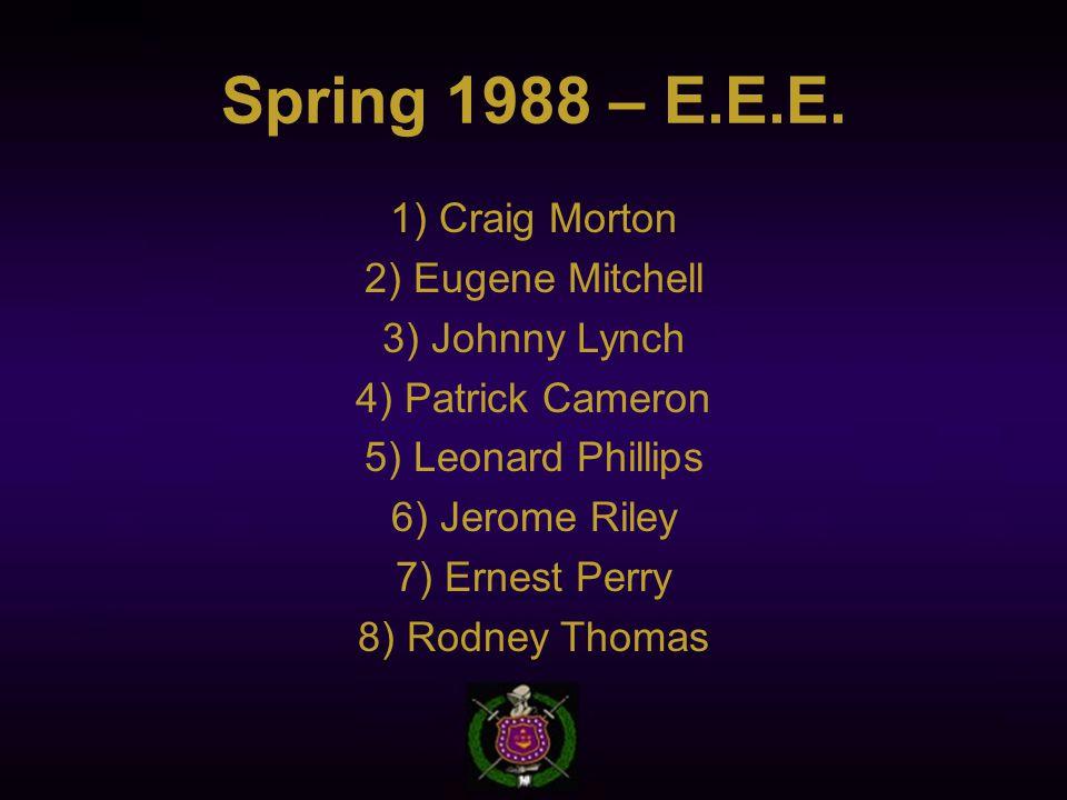 Spring 1988 – E.E.E.