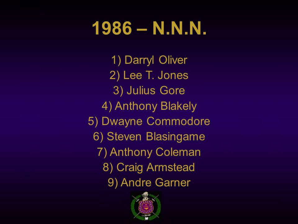 1986 – N.N.N. 1) Darryl Oliver 2) Lee T.
