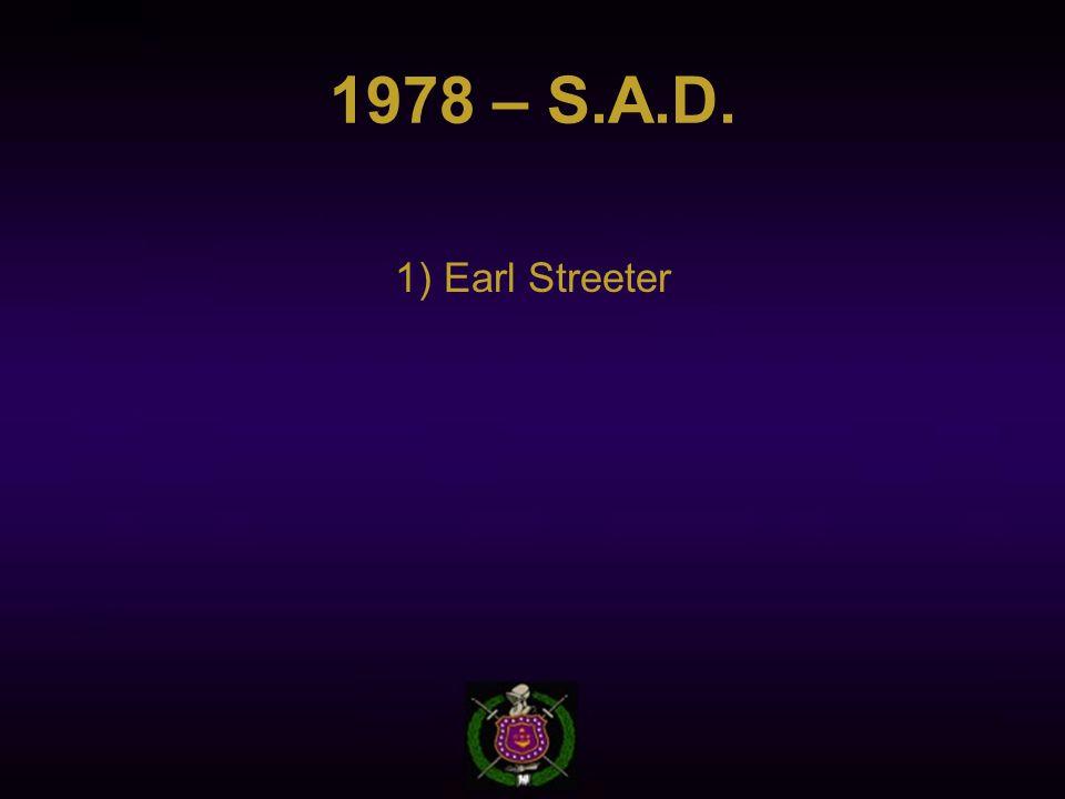 1978 – S.A.D. 1) Earl Streeter