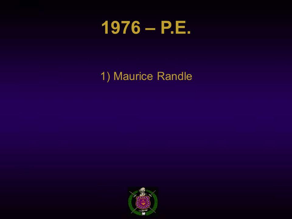 1976 – P.E. 1) Maurice Randle
