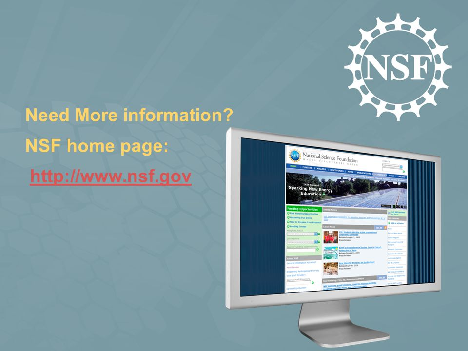 Need More information? NSF home page: http://www.nsf.gov