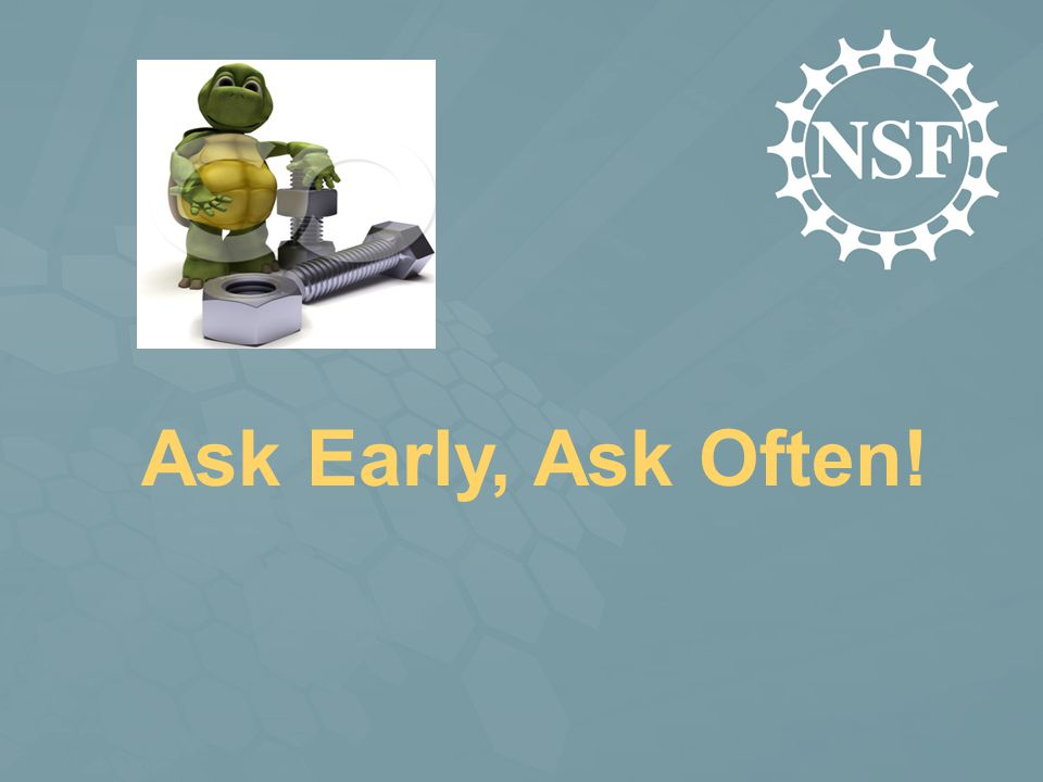 Ask Early,Ask Often!