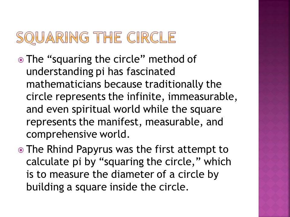 """ The """"squaring the circle"""" method of understanding pi has fascinated mathematicians because traditionally the circle represents the infinite, immeasu"""