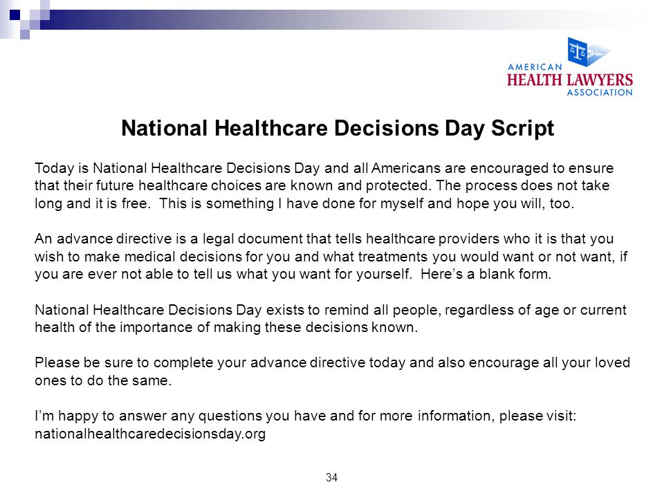 34 National Healthcare Decisions Day Script Today is National Healthcare Decisions Day and all Americans are encouraged to ensure that their future he