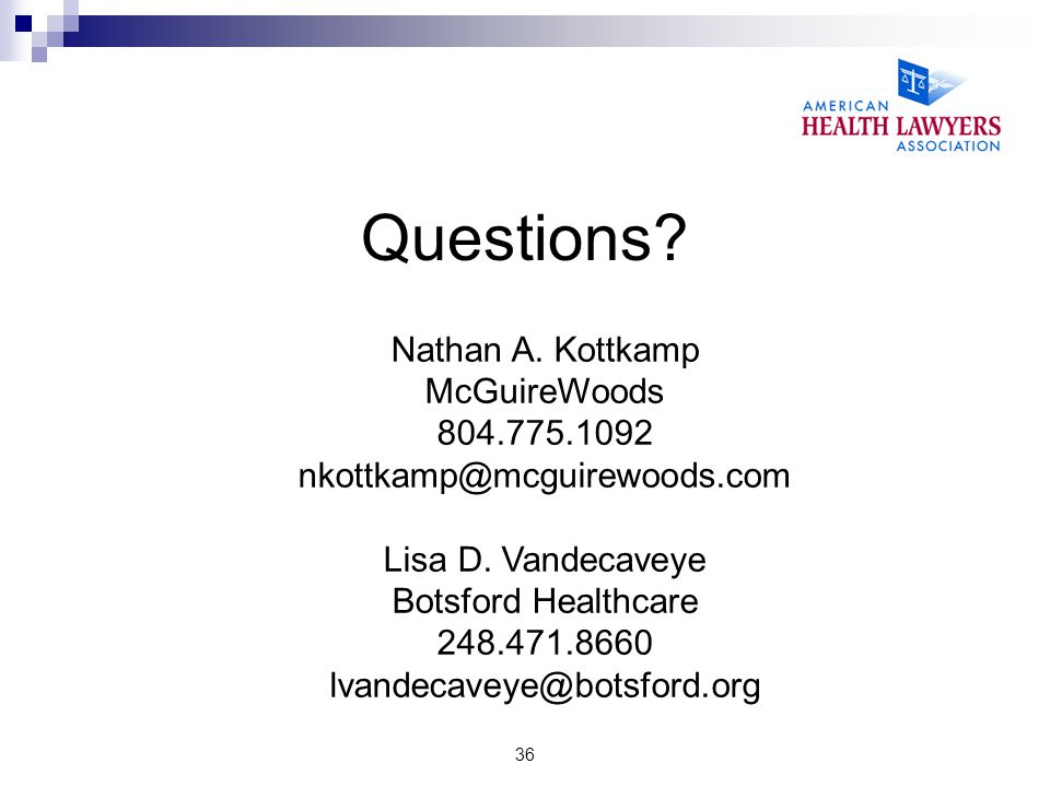 36 Questions. Nathan A. Kottkamp McGuireWoods 804.775.1092 nkottkamp@mcguirewoods.com Lisa D.