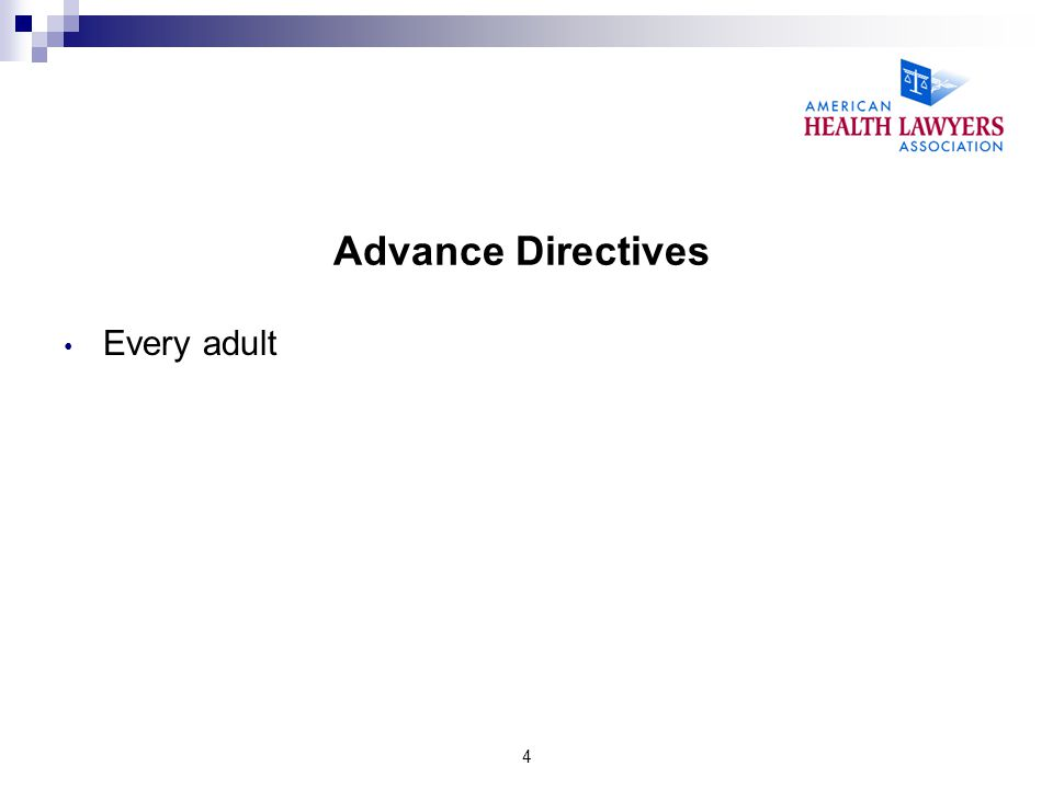 4 Advance Directives Every adult