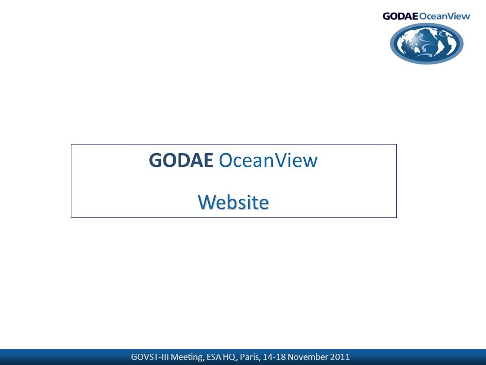 GOVST-III Meeting, ESA HQ, Paris, 14-18 November 2011 GODAE OceanViewWebsite