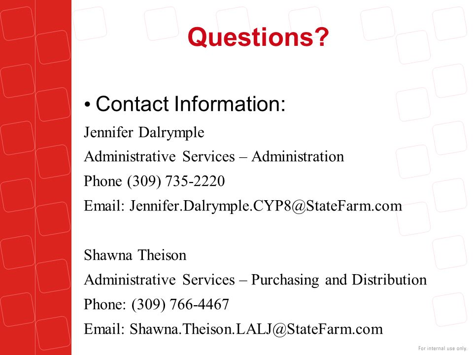 Questions? Contact Information: Jennifer Dalrymple Administrative Services – Administration Phone (309) 735-2220 Email: Jennifer.Dalrymple.CYP8@StateF