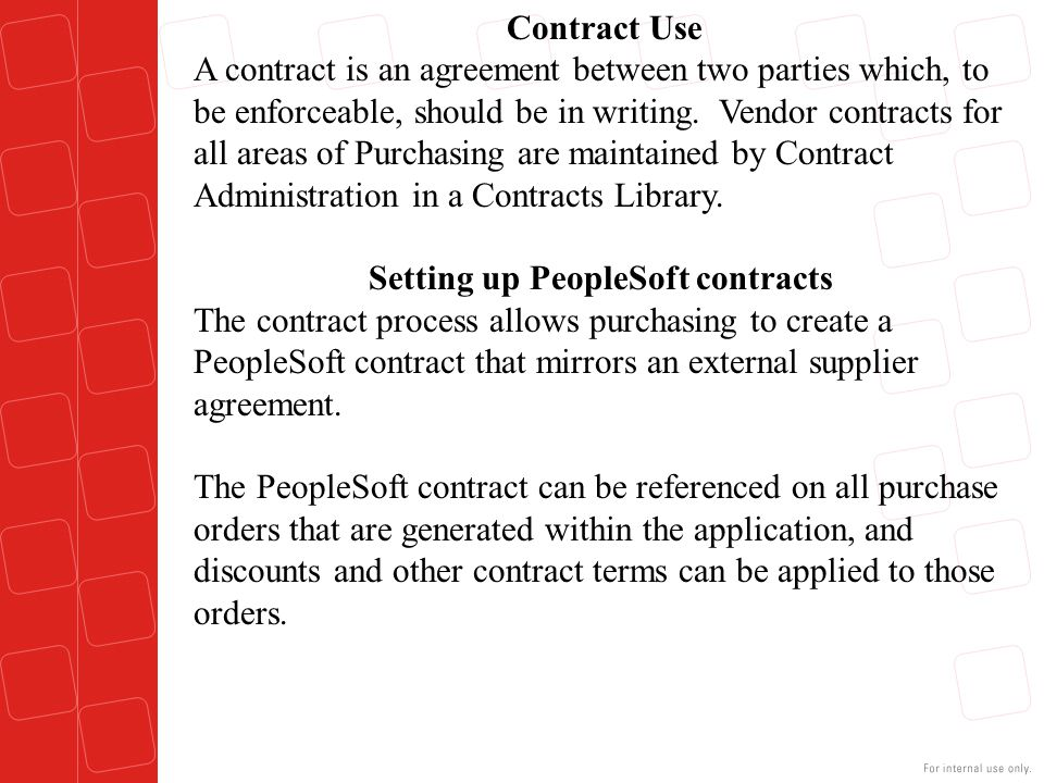 Types of contract Purchase Order Contracts: Use the Purchase Order Contracts to create order contracts that establish pricing terms and conditions that may offset or supplement regular pricing agreement with suppliers.