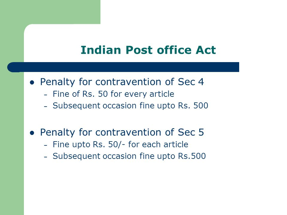 Indian Post office Act Penalty for contravention of Sec 4 – Fine of Rs.