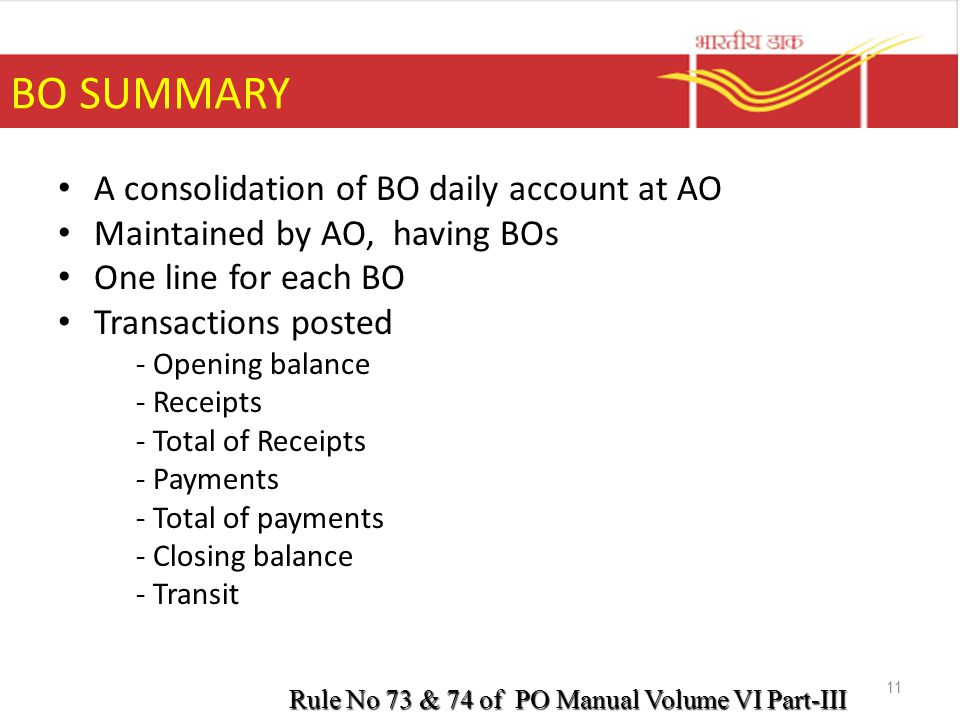 BO SUMMARY A consolidation of BO daily account at AO Maintained by AO, having BOs One line for each BO Transactions posted - Opening balance - Receipt