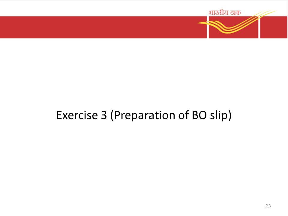 Exercise 3 (Preparation of BO slip) 23