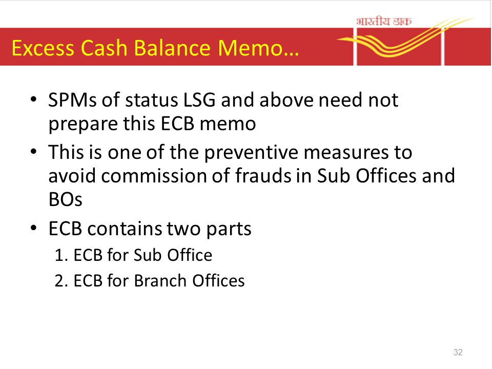 Excess Cash Balance Memo… SPMs of status LSG and above need not prepare this ECB memo This is one of the preventive measures to avoid commission of fr