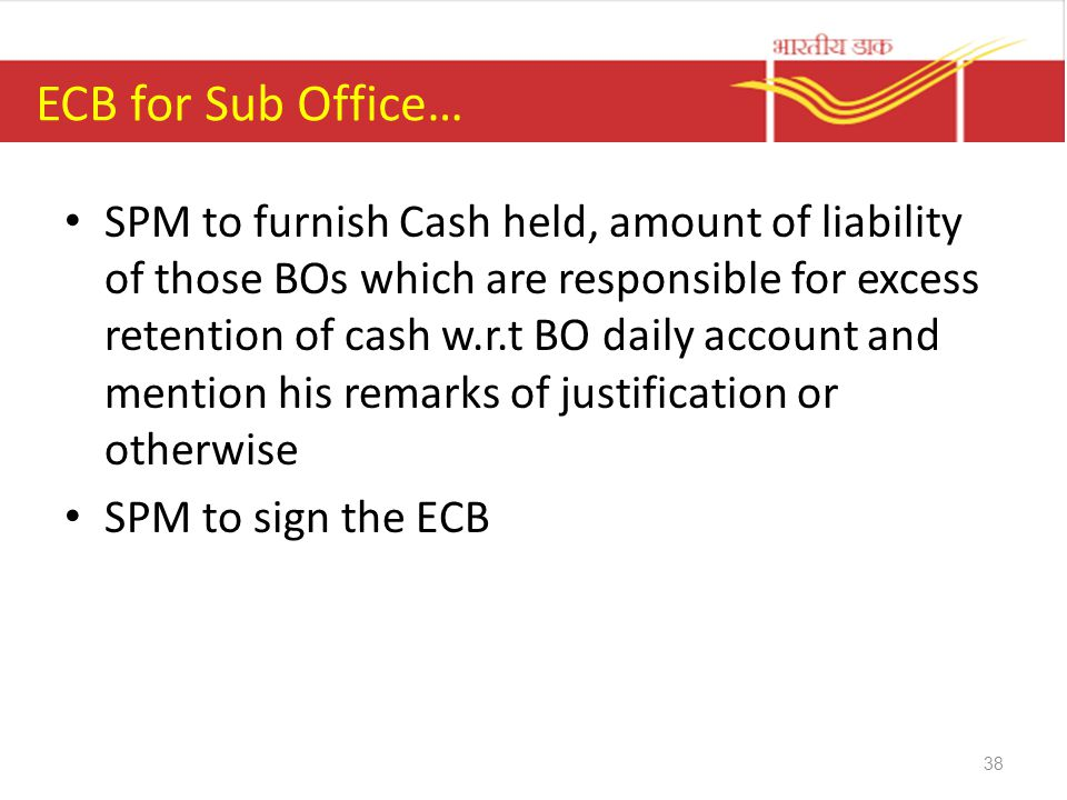 ECB for Sub Office… SPM to furnish Cash held, amount of liability of those BOs which are responsible for excess retention of cash w.r.t BO daily accou