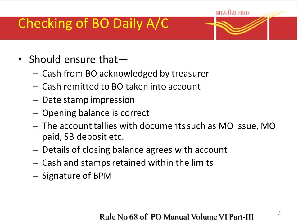 Checking of BO Daily A/C Should ensure that— – Cash from BO acknowledged by treasurer – Cash remitted to BO taken into account – Date stamp impression