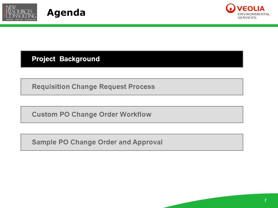 8 Project Background The custom PO Change Order Workflow was developed in direct response to the issues encountered with the existing Requisition Change Request process.