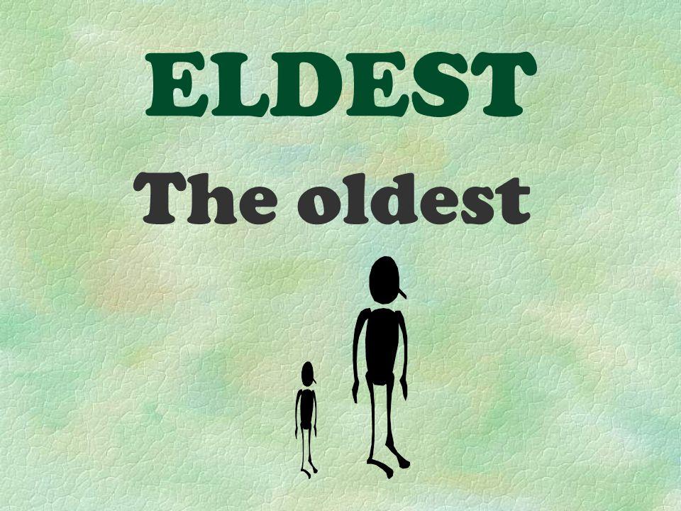 ELDEST The oldest