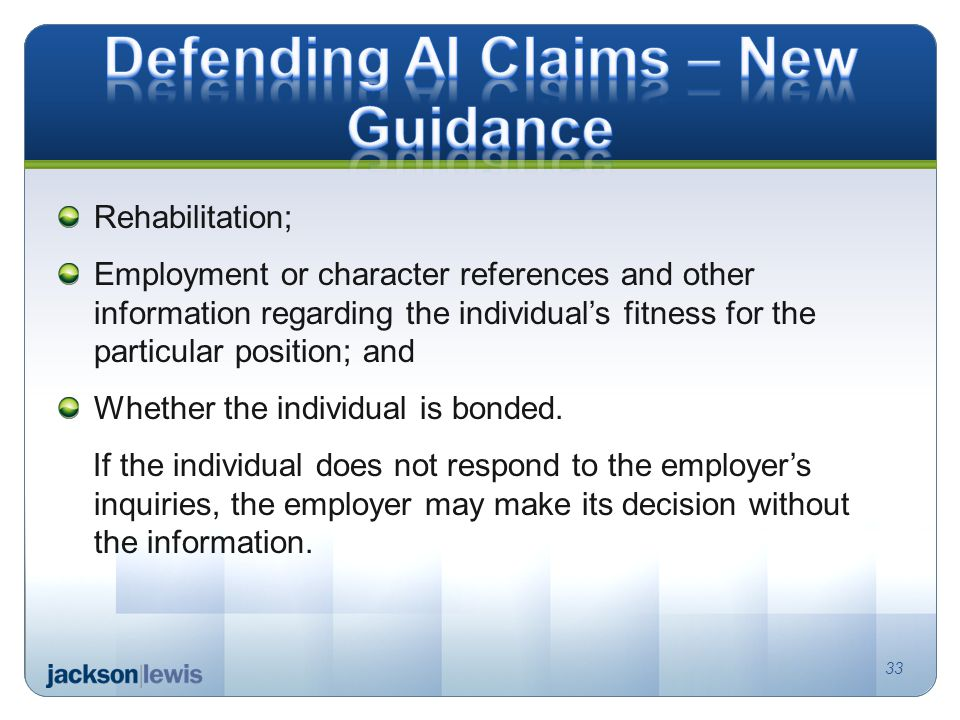 Rehabilitation; Employment or character references and other information regarding the individual's fitness for the particular position; and Whether the individual is bonded.