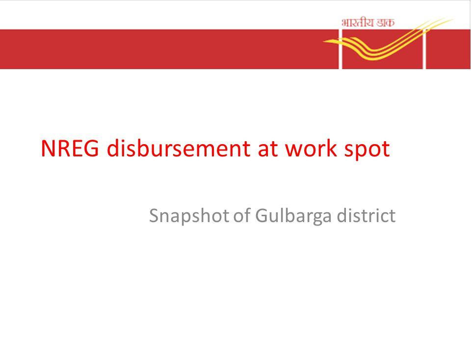 NREG disbursement at work spot Snapshot of Gulbarga district