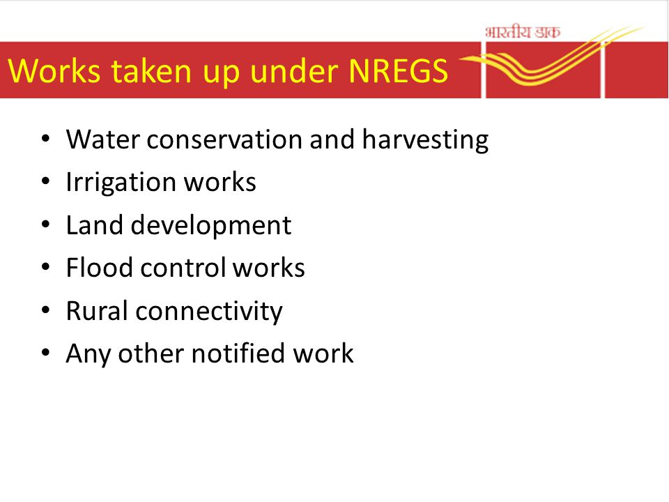 Works taken up under NREGS Water conservation and harvesting Irrigation works Land development Flood control works Rural connectivity Any other notified work