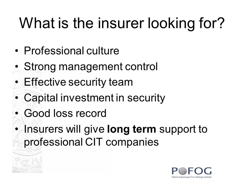What is the insurer looking for.