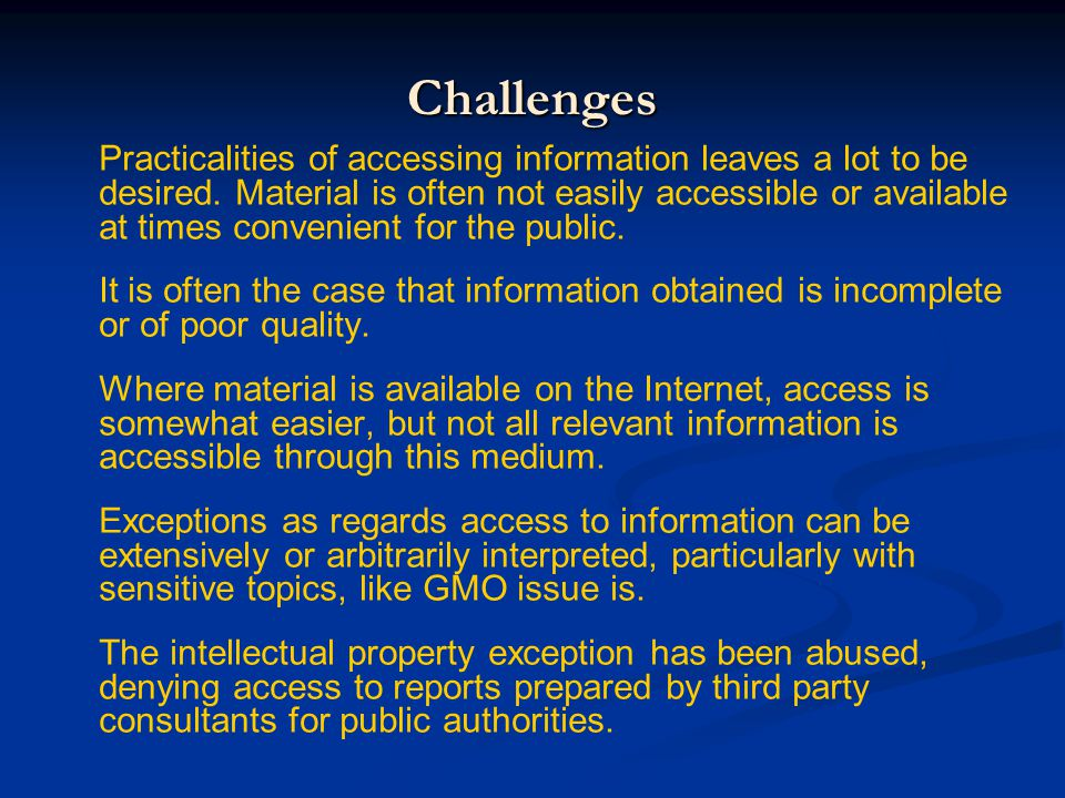 Challenges Practicalities of accessing information leaves a lot to be desired.