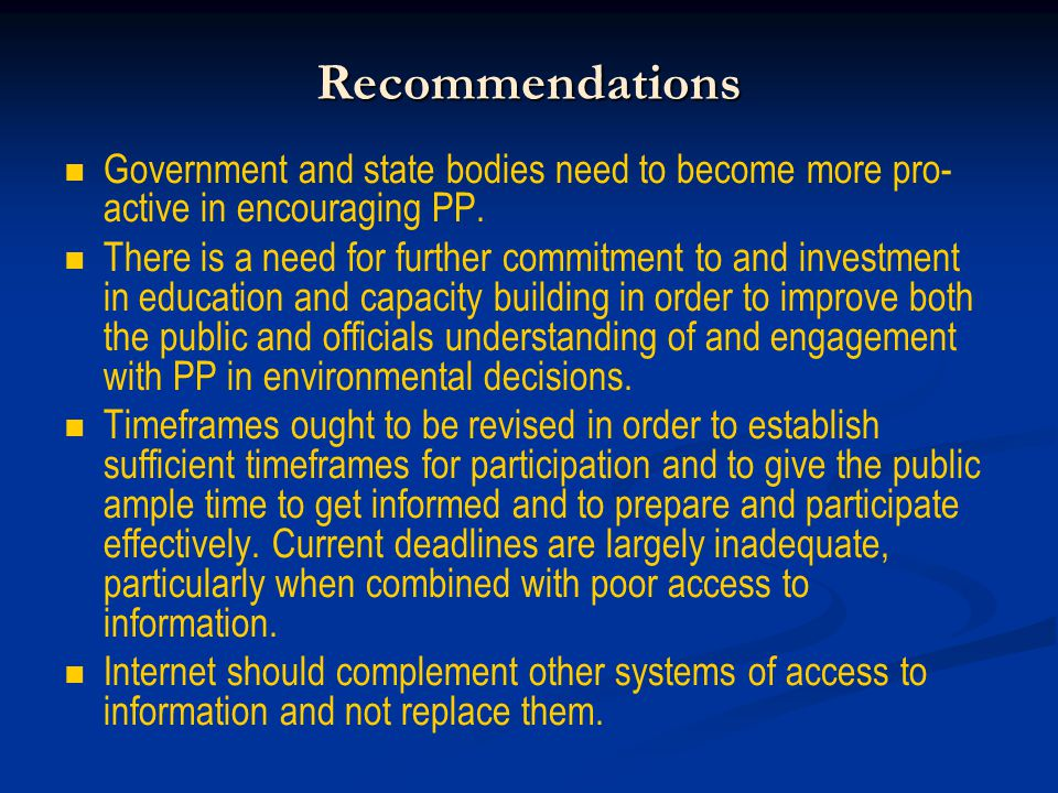 Recommendations Government and state bodies need to become more pro- active in encouraging PP.