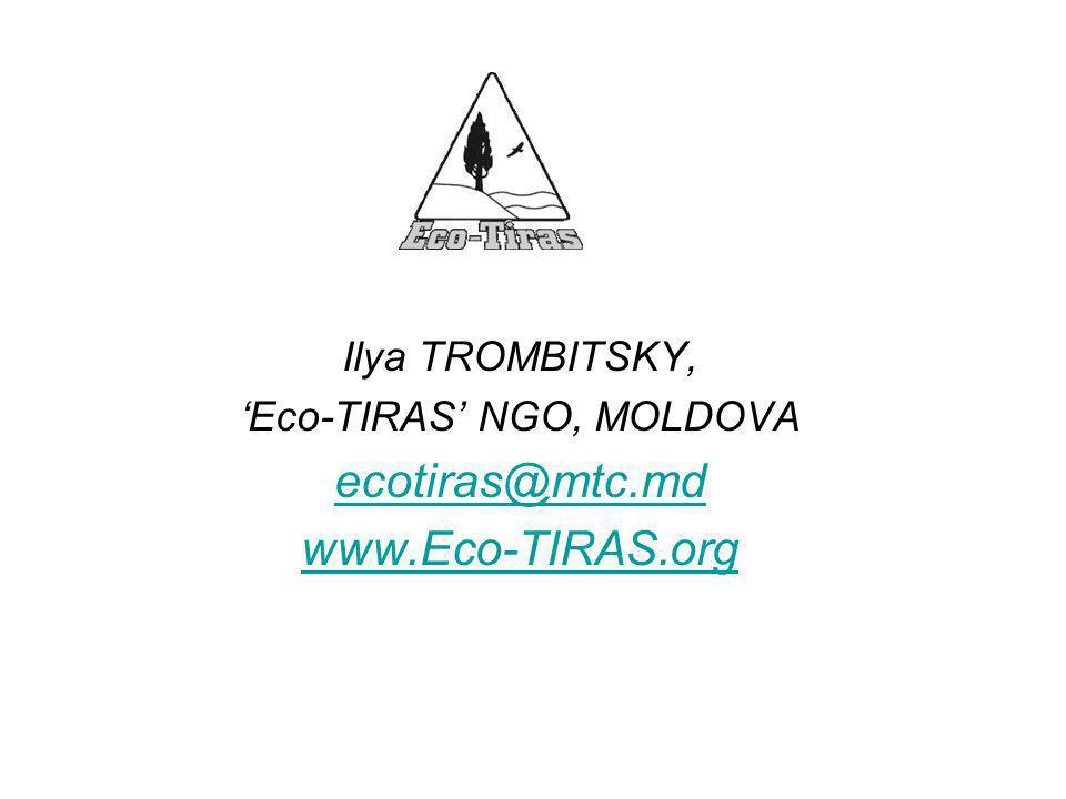 Ilya TROMBITSKY, 'Eco-TIRAS' NGO, MOLDOVA ecotiras@mtc.md www.Eco-TIRAS.org