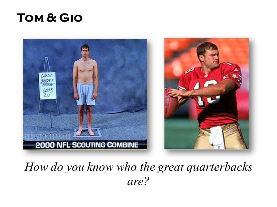 Tom & Gio How do you know who the great quarterbacks are