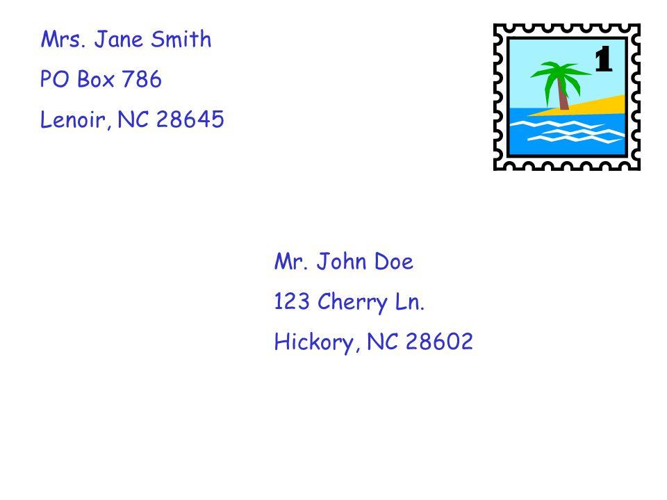 Mrs. Jane Smith PO Box 786 Lenoir, NC 28645 Mr. John Doe 123 Cherry Ln. Hickory, NC 28602
