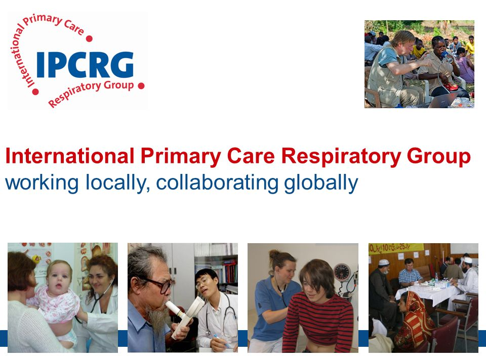 International Primary Care Respiratory Group working locally, collaborating globally