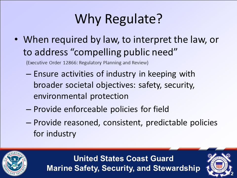 United States Coast Guard Marine Safety, Security, and Stewardship Why Regulate.
