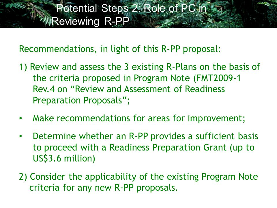 Recommendations, in light of this R-PP proposal: 1) Review and assess the 3 existing R-Plans on the basis of the criteria proposed in Program Note (FM