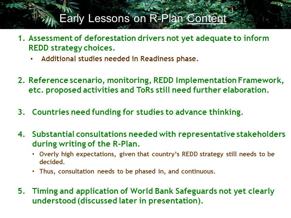 1.Assessment of deforestation drivers not yet adequate to inform REDD strategy choices.