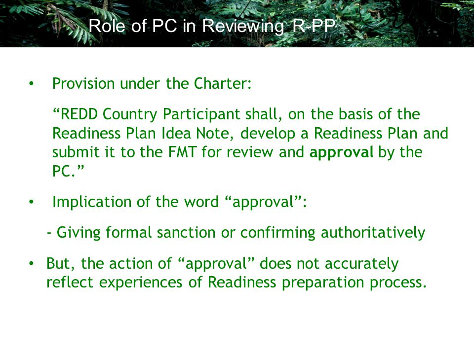 "Provision under the Charter: ""REDD Country Participant shall, on the basis of the Readiness Plan Idea Note, develop a Readiness Plan and submit it to"
