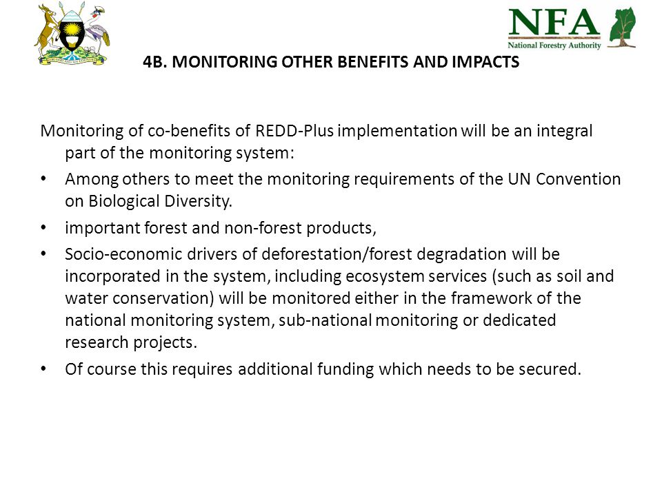 4B. MONITORING OTHER BENEFITS AND IMPACTS Monitoring of co-benefits of REDD-Plus implementation will be an integral part of the monitoring system: Amo